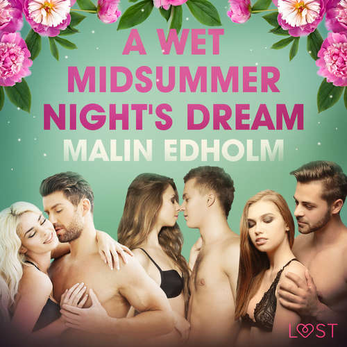 Audiobook A Wet Midsummer Night's Dream - Erotic Short Story (EN) - Malin Edholm - Lily Ward