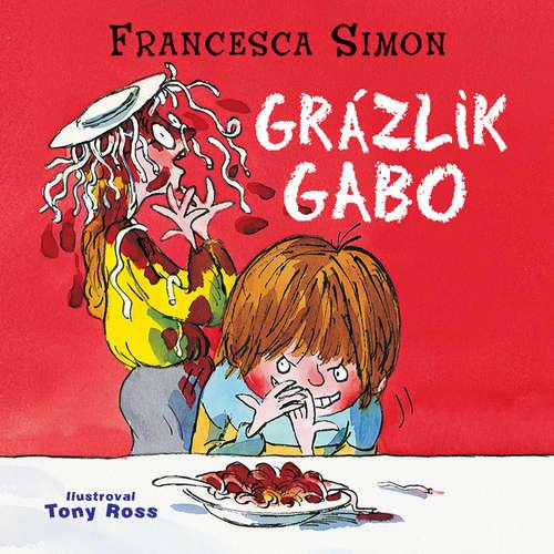 Audiokniha Grázlik Gabo - Francesca Simon - Števo Martinovič