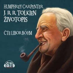 Audiokniha J. R. R. Tolkien: Životopis - Humphrey Carpenter - Libor Böhm