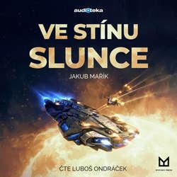 Audiokniha Ve stínu slunce - Jakub Mařík - Luboš Ondráček