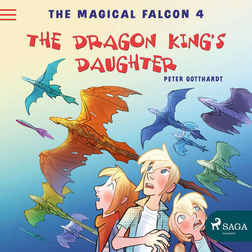Audiobook The Magical Falcon 4 - The Dragon King's Daughter (EN) - Peter Gotthardt - Jennifer Wagstaffe