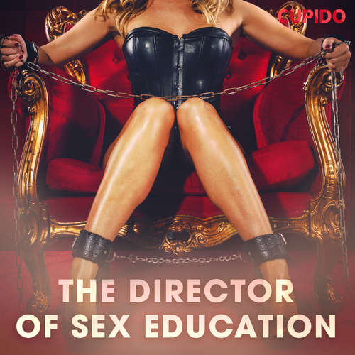 Audiobook The Director of Sex Education (EN) - – Cupido - Scarlett Foxx