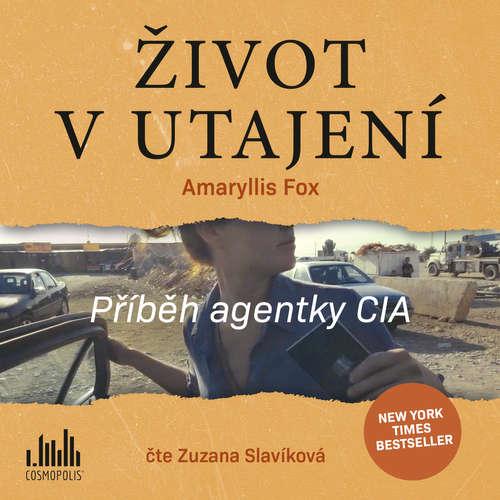 Audiokniha Život v utajení - Amaryllis Fox - Zuzana Slavíková