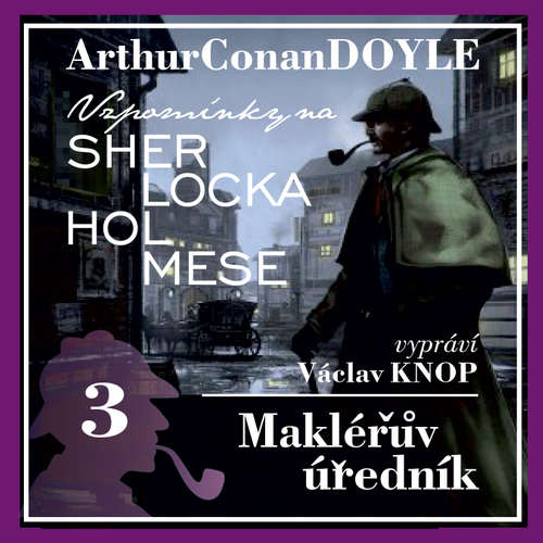 Audiokniha Vzpomínky na Sherlocka Holmese 3 - Makléřův úředník - Arthur Conan Doyle - Václav Knop