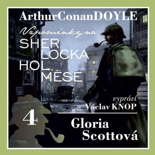 Audiokniha Vzpomínky na Sherlocka Holmese 4 - Gloria Scottová - Arthur Conan Doyle - Václav Knop