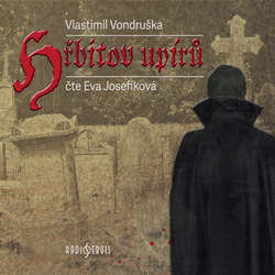 Audiokniha Hřbitov upírů - Vlastimil Vondruška - Eva Josefíková