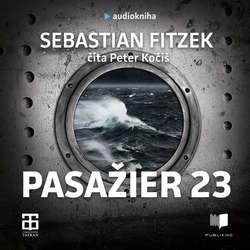 Audiokniha Pasažier 23 - Sebastian Fitzek - Peter Kočiš