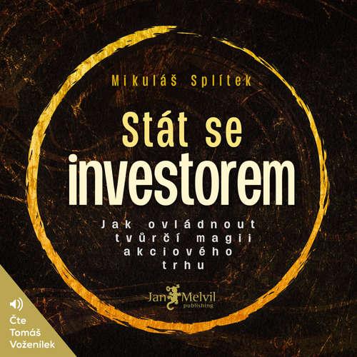 Audiokniha Stát se investorem - Mikuláš Splítek - Tomáš Voženílek