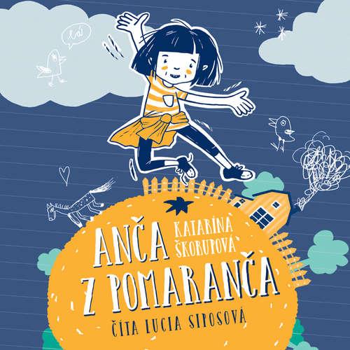 Audiokniha Anča z pomaranča - Katarína Škorupová - Lucia Siposová