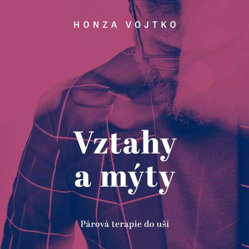 Audiokniha Vztahy a mýty - Honza Vojtko - Honza Vojtko