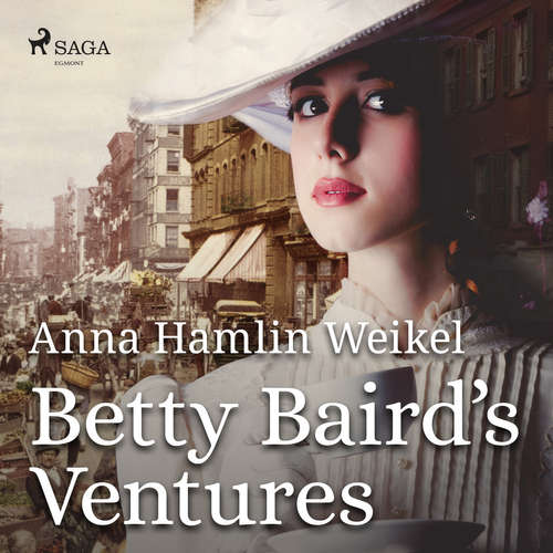 Audiobook Betty Baird's Ventures (EN) - Anna Hamlin Weikel - Holly Jenson