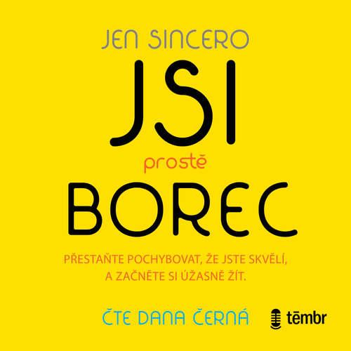 Audiokniha Jsi prostě borec - Jen Sincero - Dana Černá