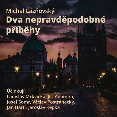 Audiokniha Dva nepravděpodobné příběhy - Michal Lázňovský - Josef Somr