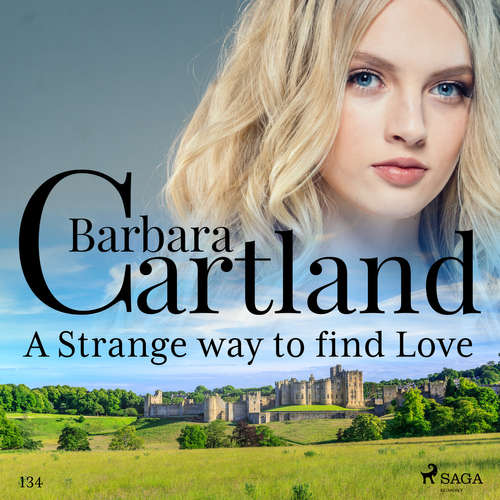 Audiobook A Strange Way to Find Love (Barbara Cartland's Pink Collection 134) (EN) - Barbara Cartland - Anthony Wren