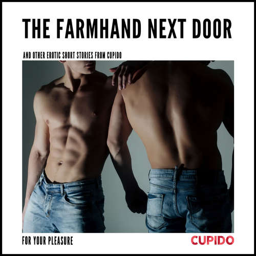 Audiobook The Farmhand Next Door - and other erotic short stories from Cupido (EN) - – Cupido - Julie Able