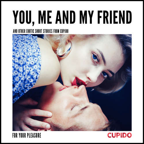 Audiobook You, Me and my Friend - and other erotic short stories from Cupido (EN) - – Cupido - Julie Able
