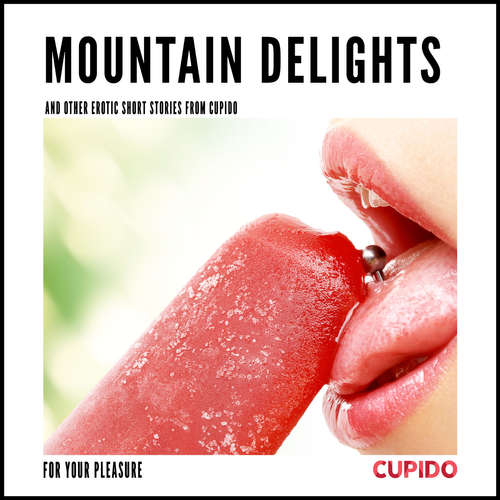 Audiobook Mountain Delights - and other erotic short stories from Cupido (EN) - – Cupido - Julie Able