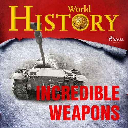 Audiobook Incredible Weapons (EN) - World History - Sam Devereaux