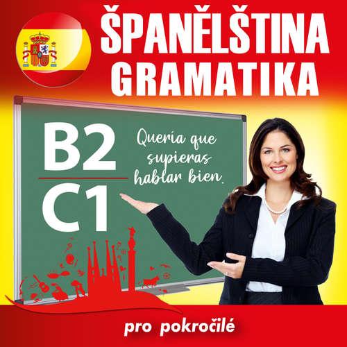 Audiokniha Španělská gramatika B2, C1 - Tomáš Dvořáček - Rôzni Interpreti