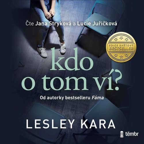 Audiokniha Kdo o tom ví? - Lesley Kara - Jana Stryková
