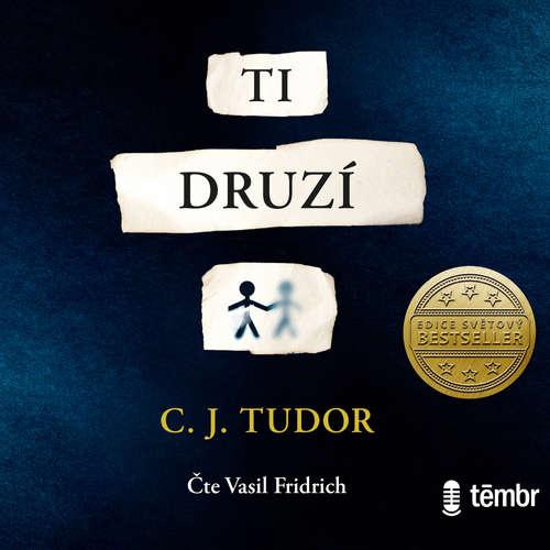 Audiokniha Ti druzí - C. J. Tudor - Vasil Fridrich