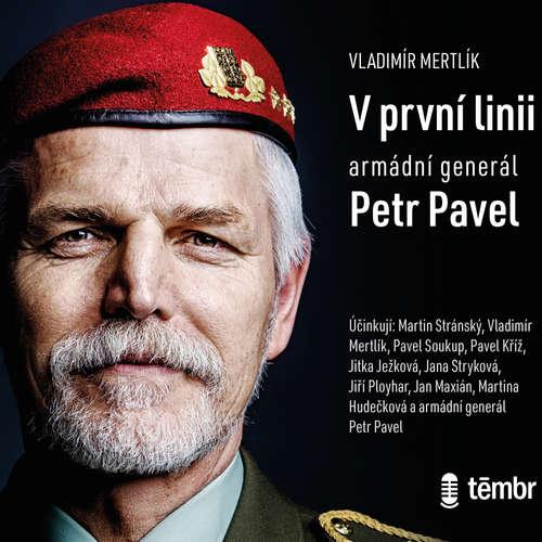 Audiokniha V první linii: Armádní generál Petr Pavel - Vladimír Mertlík - Vladimír Mertlík