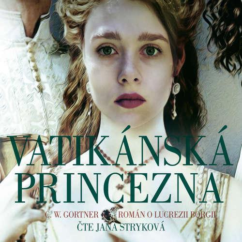 Audiokniha Vatikánská princezna - Christopher W. Gortner - Jana Stryková
