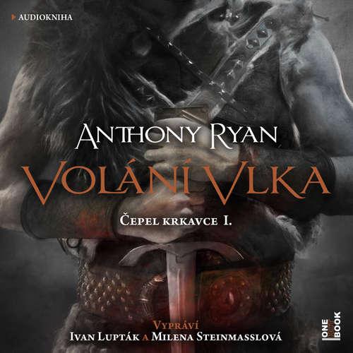 Audiokniha Volání vlka - Anthony Ryan - Ivan Lupták