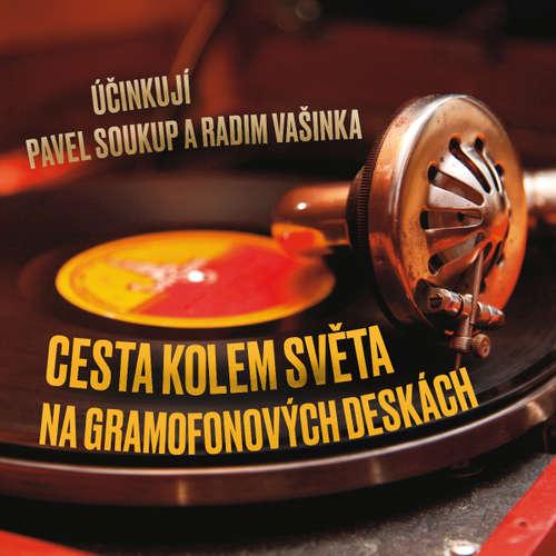 Audiokniha Cesta kolem světa na gramofonových deskách - Karel Čapek - Pavel Soukup