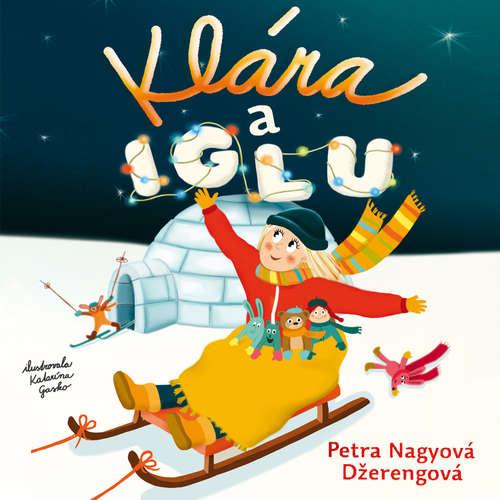 Audiokniha Klára a iglu - Petra Nagyová-Džerengová - Zuzana Kyzeková