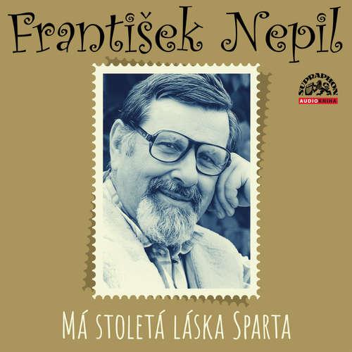Audiokniha Má stoletá láska Sparta - František Nepil - František Nepil