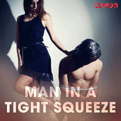 Audiobook Man in a Tight Squeeze (EN) - – Cupido - Alessandra Anderson