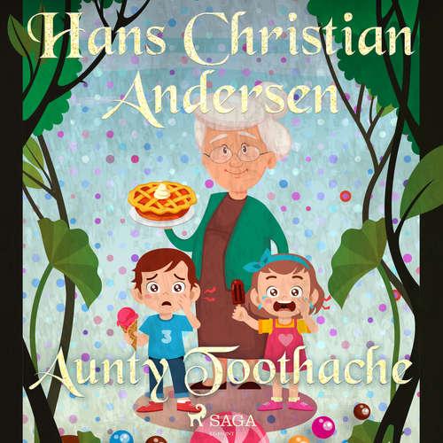 Audiobook Aunty Toothache (EN) - Hans Christian Andersen - Alex Lehman