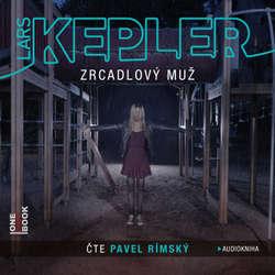 Audiokniha Zrcadlový muž - Lars Kepler - Pavel Rímský