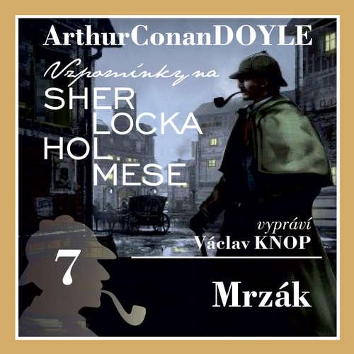 Audiokniha Vzpomínky na Sherlocka Holmese 7 - Mrzák - Arthur Conan Doyle - Václav Knop