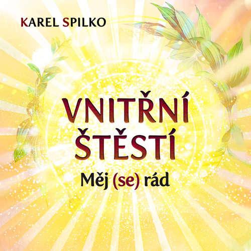 Audiokniha Vnitřní štěstí - Karel Spilko - Karel Spilko
