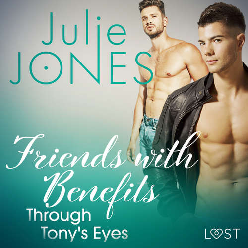 Audiobook Friends with Benefits: Through Tony's Eyes (EN) - Julie Jones - Leo Horne