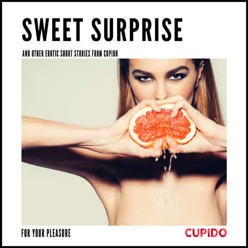 Audiobook Sweet surprise - and other erotic short stories from Cupido (EN) - – Cupido - Julie Able
