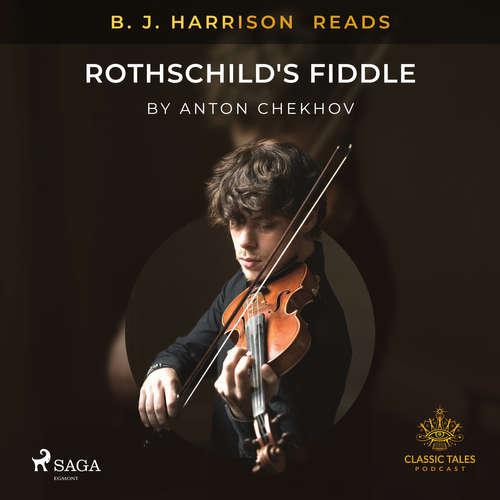 Audiobook B. J. Harrison Reads Rothschild's Fiddle (EN) - Anton Chekhov - B. J. Harrison