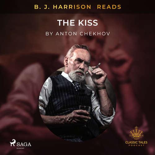 Audiobook B. J. Harrison Reads The Kiss (EN) - Anton Chekhov - B. J. Harrison