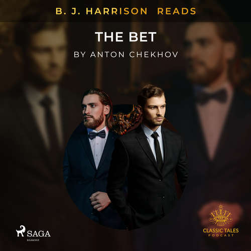 Audiobook B. J. Harrison Reads The Bet (EN) - Anton Chekhov - B. J. Harrison