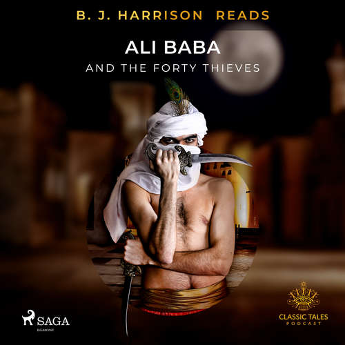 Audiobook B. J. Harrison Reads Ali Baba and the Forty Thieves (EN) - – Anonymous - B. J. Harrison