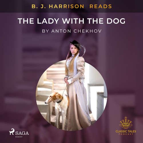 Audiobook B. J. Harrison Reads The Lady With The Dog (EN) - Anton Chekhov - B. J. Harrison