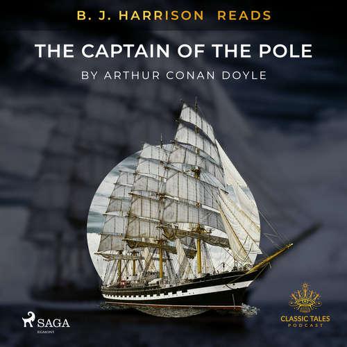 Audiobook B. J. Harrison Reads The Captain of the Pole Star (EN) - Arthur Conan Doyle - B. J. Harrison