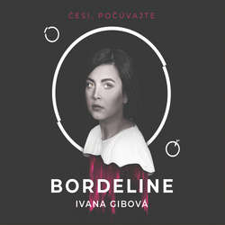 Audiokniha Borderline - Ivana Gibová - Viktória Pejková