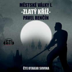 Audiokniha Zlatý kříž - Pavel Renčín - Otakar Sovina