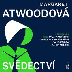 Audiokniha Svědectví - Margaret Atwoodová - Taťjana Medvecká