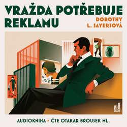 Audiokniha Vražda potřebuje reklamu - Dorothy L. Sayersová - Otakar Brousek ml.