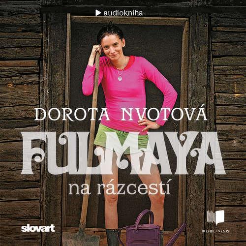 Audiokniha Fulmaya na rázcestí - Dorota Nvotová - Dorota Nvotová