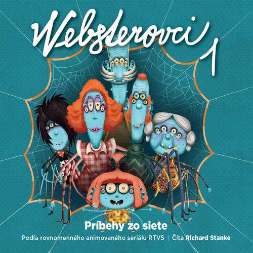 Audiokniha Websterovci 1 - Príbehy zo siete - Katarína Kerekesová - Richard Stanke
